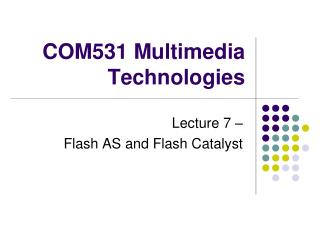 COM531 Multimedia Technologies