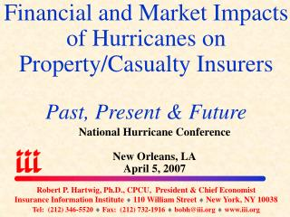 Financial and Market Impacts of Hurricanes on Property/Casualty Insurers Past, Present & Future