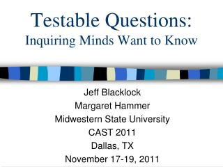 Testable Questions: Inquiring Minds Want to Know
