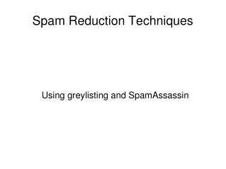 Spam Reduction Techniques