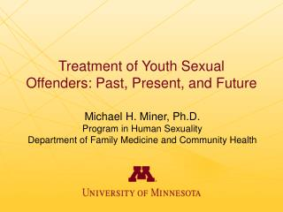 Treatment of Youth Sexual Offenders: Past, Present, and Future