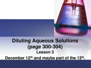 Diluting Aqueous Solutions  (page 300-304)