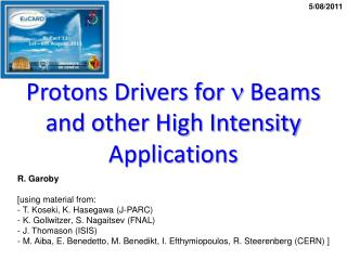 Protons Drivers for  n  Beams and other High Intensity Applications