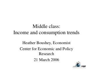 Middle class:  Income and consumption trends