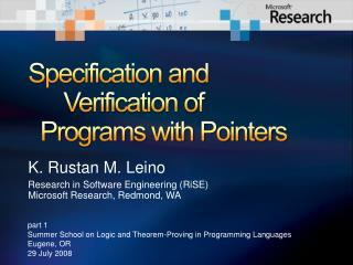 Specification and 	Verification of   Programs with Pointers