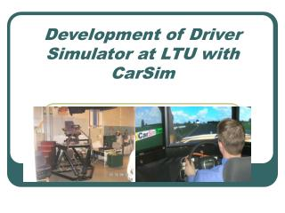 Development of Driver Simulator at LTU with CarSim