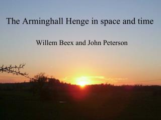 The Arminghall Henge in space and time