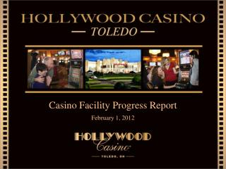 Casino Facility Progress Report