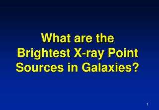 What are the Brightest X-ray Point Sources in Galaxies?