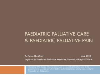 Paediatric Palliative Care & Paediatric Palliative Pain
