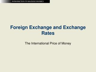Foreign Exchange and Exchange Rates