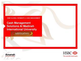 HSBC GLOBAL PAYMENTS & CASH MANAGEMENT
