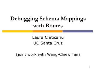 Debugging Schema Mappings  with Routes