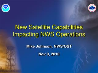 New Satellite Capabilities Impacting NWS Operations