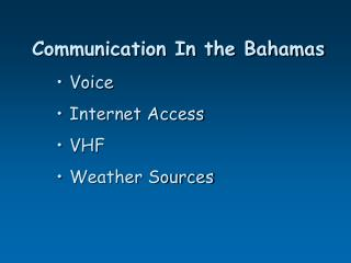 Communication In the Bahamas