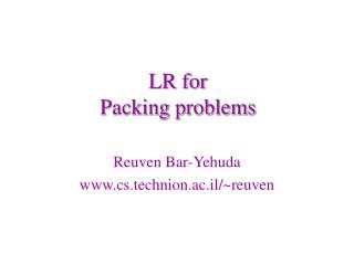 LR for Packing problems