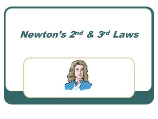 Newton's 2 nd & 3 rd Laws