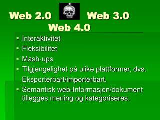 Web 2.0 Web 3.0 Web 4.0