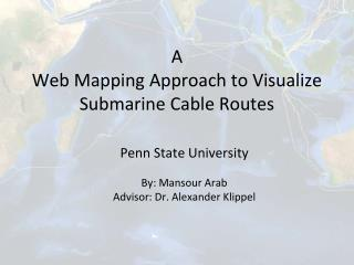 A Web Mapping Approach to Visualize Submarine Cable Routes