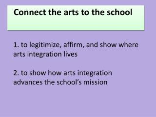 Connect the arts to the school