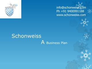 Schonweiss 						 A  Business Plan