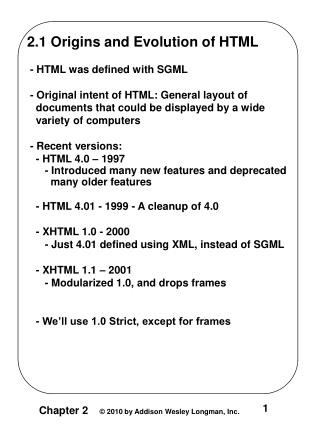 2.1 Origins and Evolution of HTML  - HTML was defined with SGML