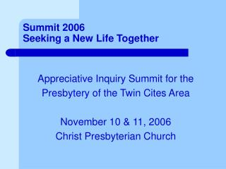 Summit 2006 Seeking a New Life Together