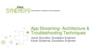 App Streaming- Architecture & Troubleshooting Techniques