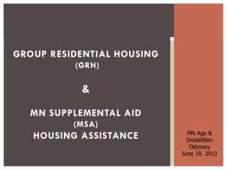 Group Residential Housing  (GRH) & MN Supplemental Aid  (MSA)  Housing Assistance
