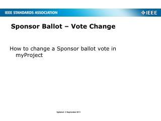 Sponsor Ballot – Vote Change