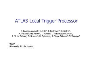 ATLAS Local Trigger Processor