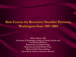 Risk Factors for Recurrent Shoulder Dystocia,  Washington State 1987-2004