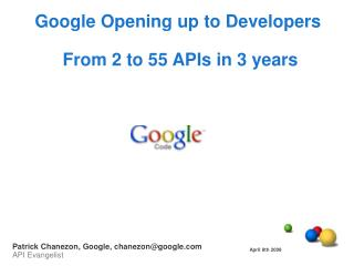 Google Opening up to Developers  From 2 to 55 APIs in 3 years
