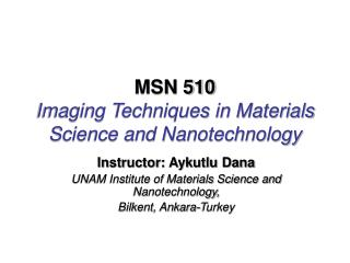MSN 510 Imaging Techniques in Materials Science and Nanotechnology