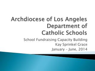 Archdiocese of Los Angeles Department of  Catholic Schools