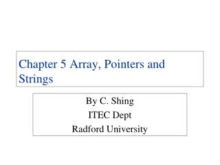 Chapter 5 Array, Pointers and Strings