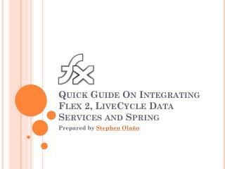Quick Guide On Integrating  Flex 2,  LiveCycle  Data Services and Spring