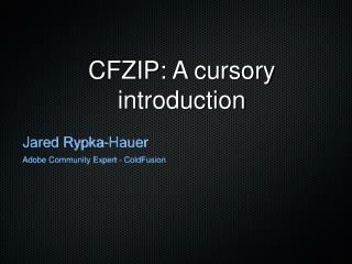 CFZIP: A cursory introduction