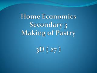 Home Economics  Secondary 3 Making of Pastry 3D ( 27 )