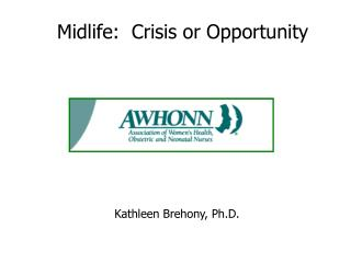 Midlife:  Crisis or Opportunity