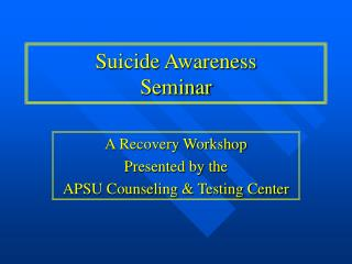 Suicide Awareness Seminar