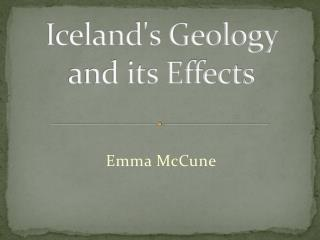Iceland's Geology and its Effects