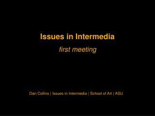 Issues in  Intermedia f irst  m eeting