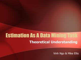 Estimation As A Data Mining Task