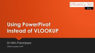 Using PowerPivot  instead of VLOOKUP