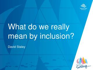 What do we really mean by inclusion?