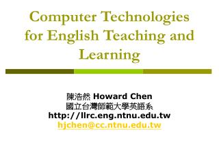 Computer Technologies for English Teaching and Learning