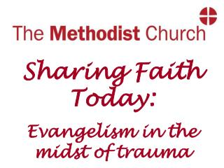 Sharing Faith Today: Evangelism in the midst of trauma
