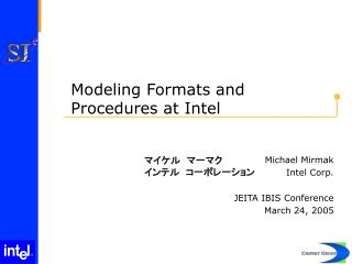 Modeling Formats and Procedures at Intel