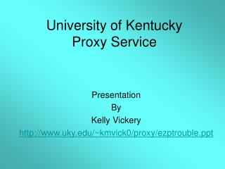 University of Kentucky Proxy Service